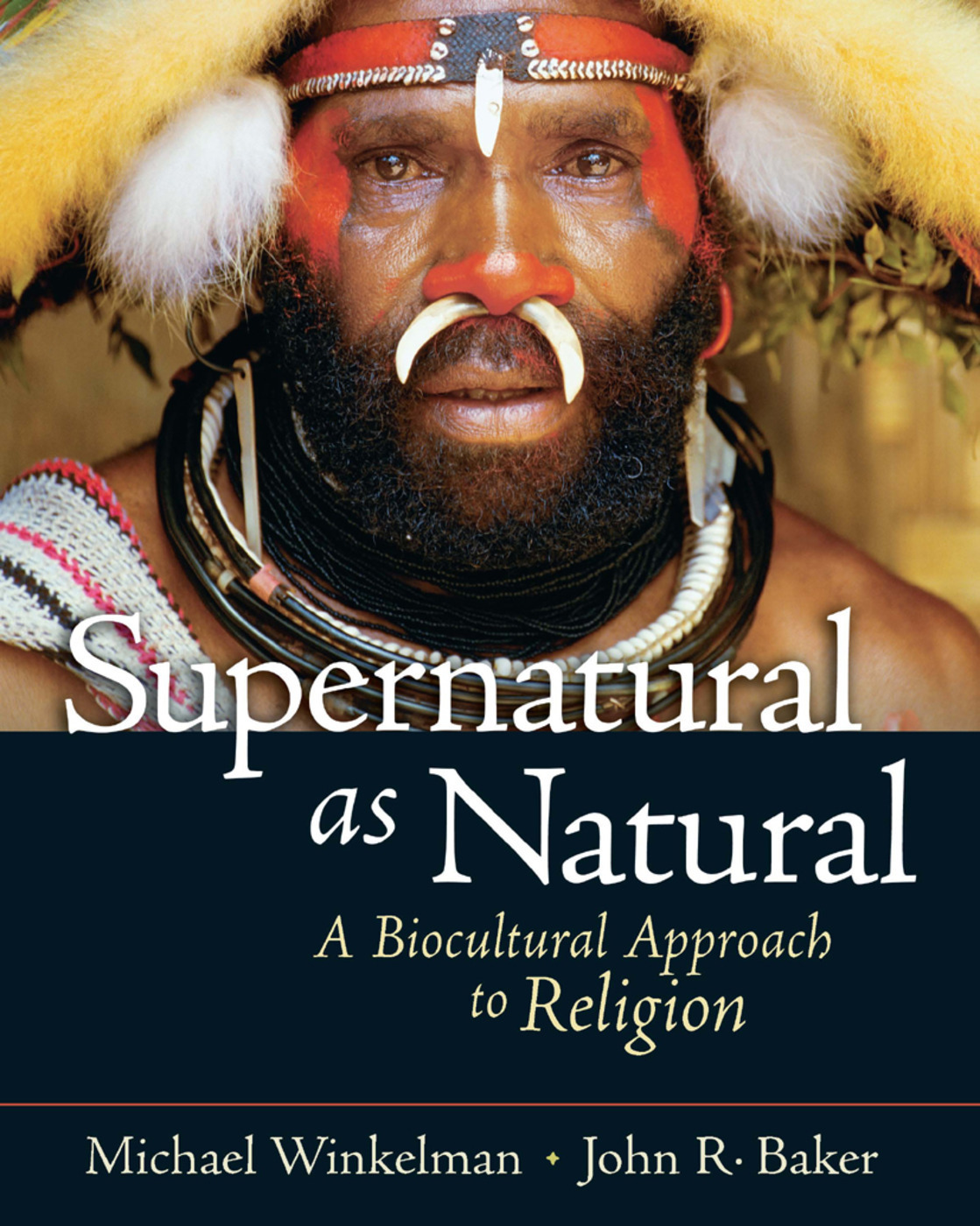 Supernatural as Natural: A Biocultural Approach to Religion, 1st Edition (Paperback) book cover