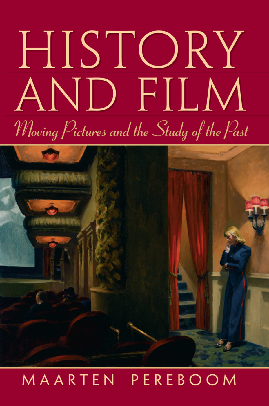 History and Film: Moving Pictures and the Study of the Past, 1st Edition (Paperback) book cover
