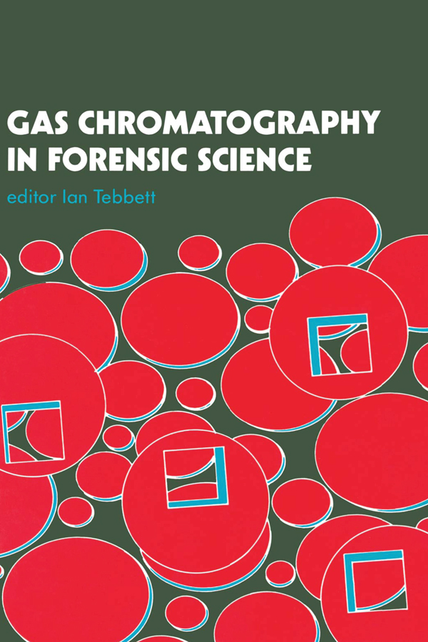 Gas Chromatography In Forensic Science: 1st Edition (Hardback) book cover