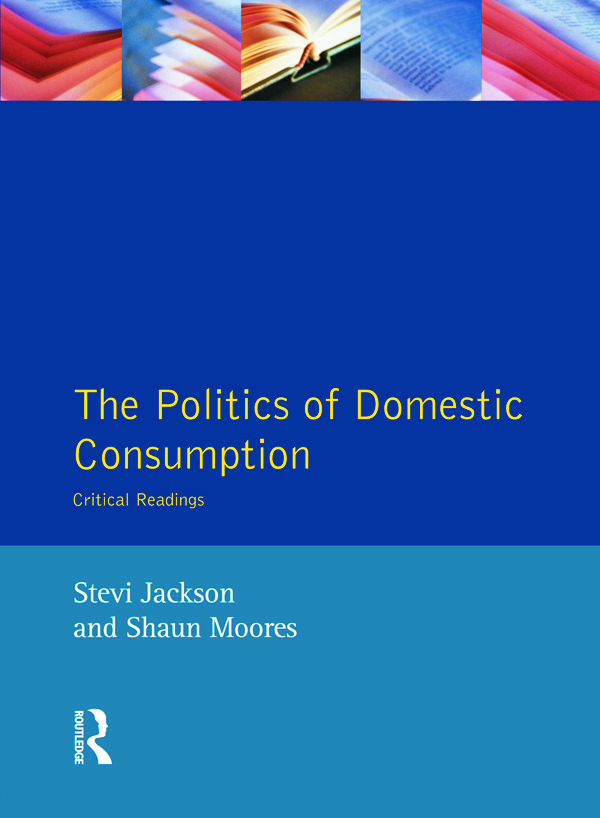 The Politics of Domestic Consumption: Critical Readings, 1st Edition (Paperback) book cover