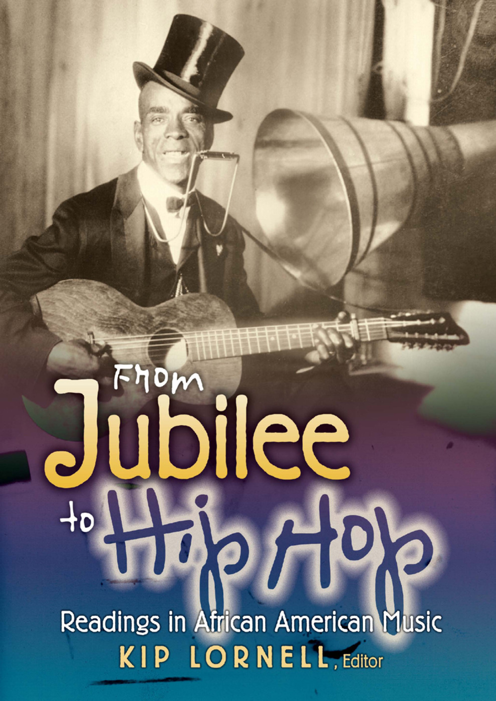 From Jubilee to Hip Hop: Readings in African American Music, 1st Edition (Paperback) book cover
