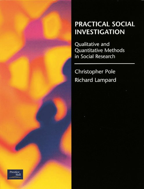 Practical Social Investigation: Qualitative and Quantitative Methods in Social Research book cover