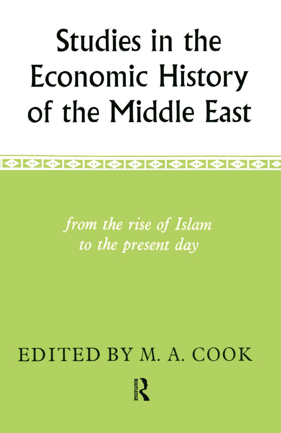 Studies in the Economic History of the Middle East: 1st Edition (Hardback) book cover