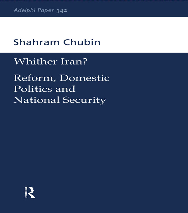 Wither Iran?: Reform, Domestic Politics and National Security, 1st Edition (Paperback) book cover
