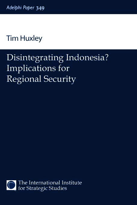 Disintegrating Indonesia?: Implications for Regional Security, 1st Edition (Paperback) book cover