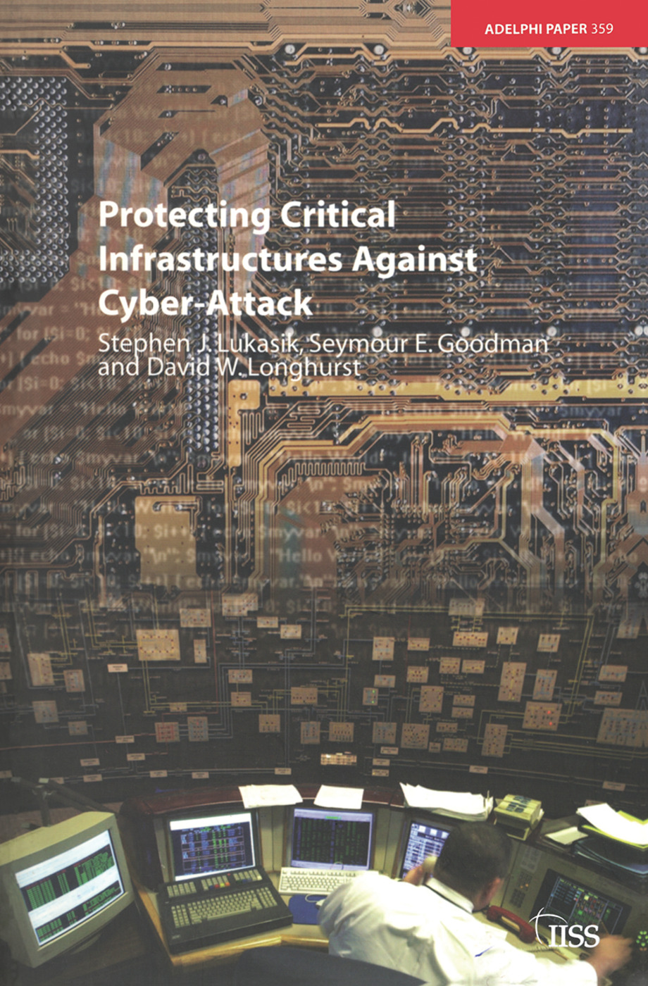Protecting Critical Infrastructures Against Cyber-Attack: 1st Edition (Paperback) book cover