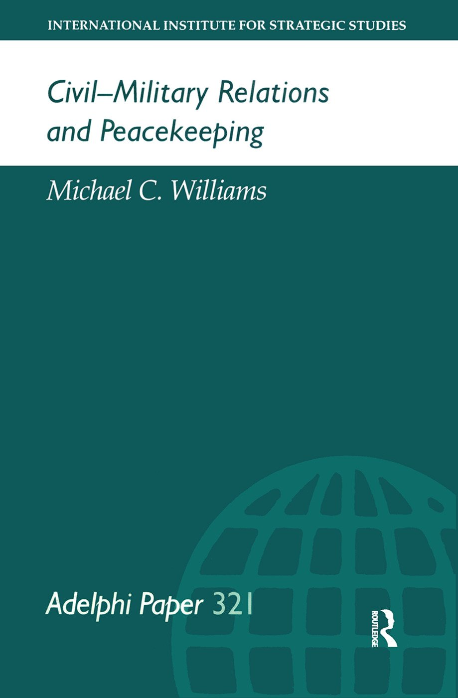 Civil-Military Relations and Peacekeeping: 1st Edition (Paperback) book cover