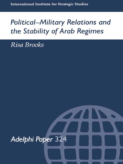 Political-Military Relations and the Stability of Arab Regimes