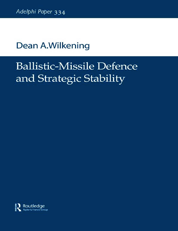 Ballistic-Missile Defence and Strategic Stability: 1st Edition (Paperback) book cover