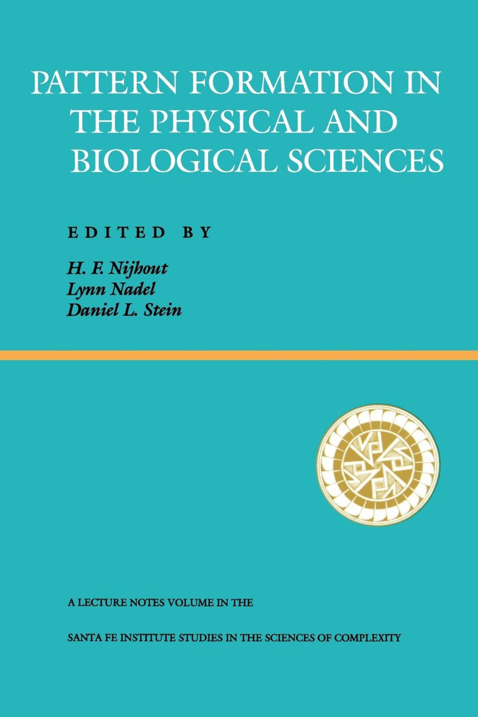 Pattern Formation In The Physical And Biological Sciences