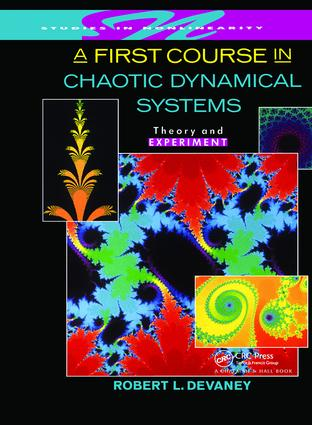 A First Course In Chaotic Dynamical Systems: Theory And Experiment, 1st Edition (Hardback) book cover