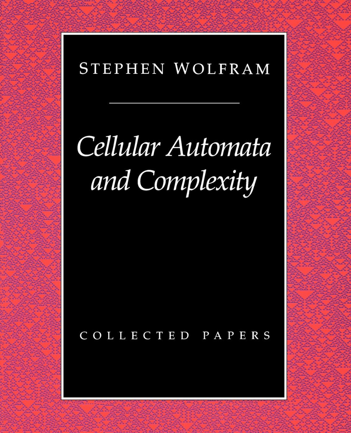 Cellular Automata And Complexity: Collected Papers, 1st Edition (Paperback) book cover