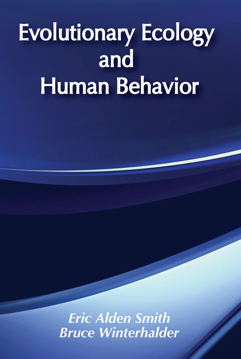 Evolutionary Ecology and Human Behavior: 1st Edition (Paperback) book cover