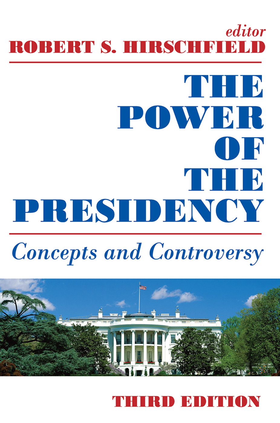 The Power of the Presidency: Concepts and Controversy, 3rd Edition (Paperback) book cover