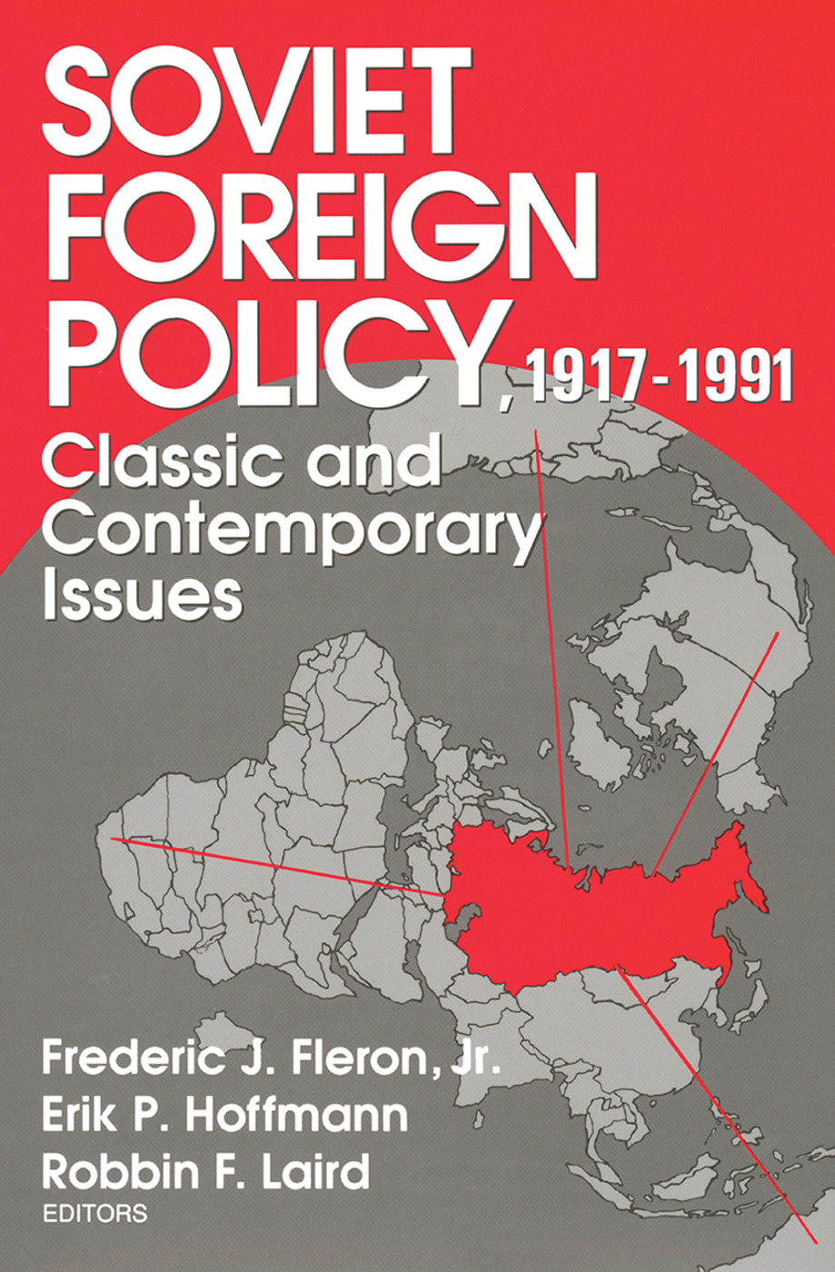 Soviet Foreign Policy 1917-1991: Classic and Contemporary Issues, 1st Edition (Paperback) book cover