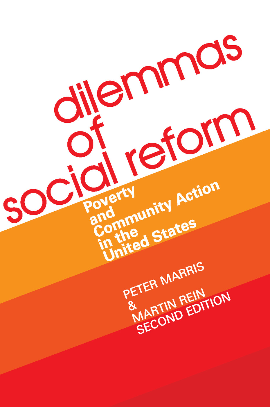 Dilemmas of Social Reform: Poverty and Community Action in the United States, 2nd Edition (Paperback) book cover