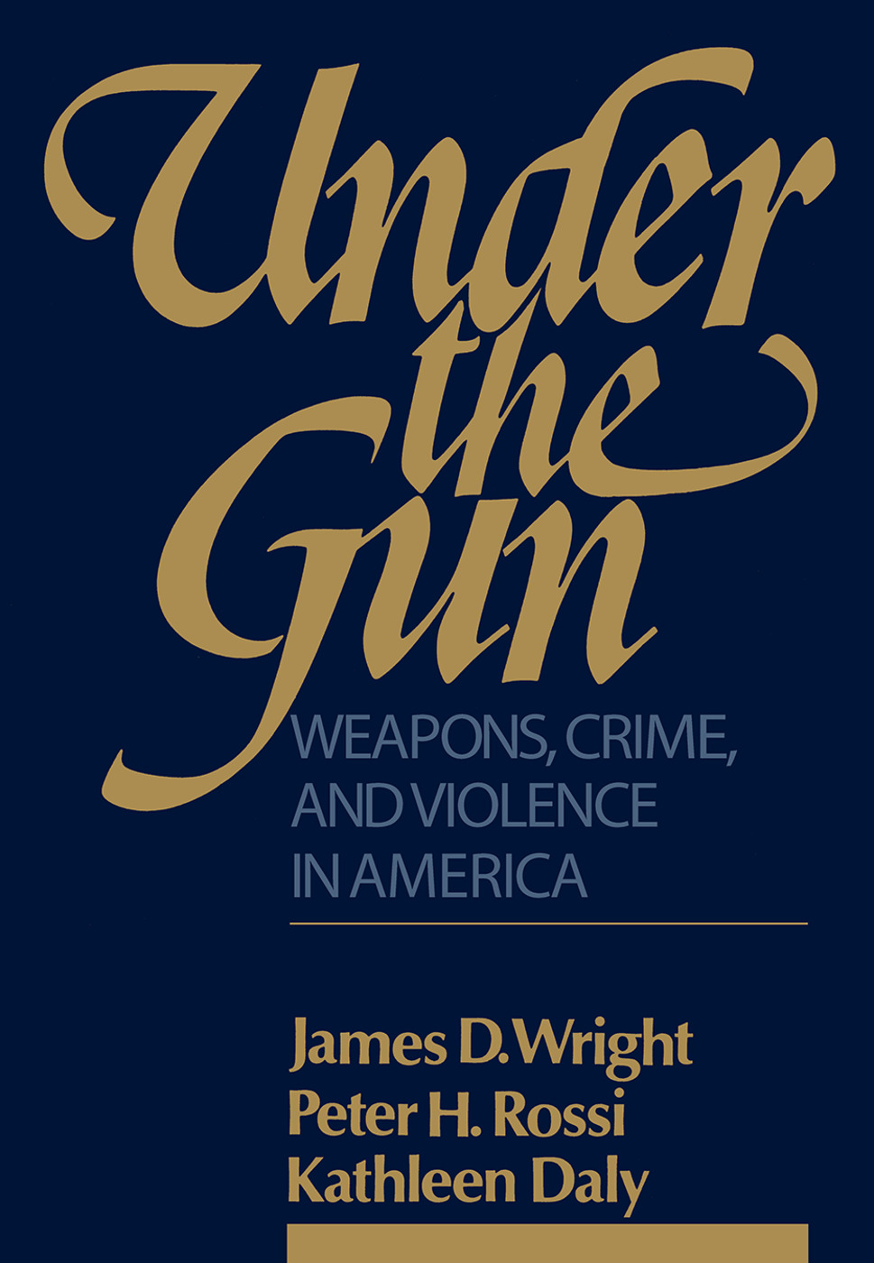 Under the Gun: Weapons, Crime, and Violence in America, 1st Edition (Paperback) book cover