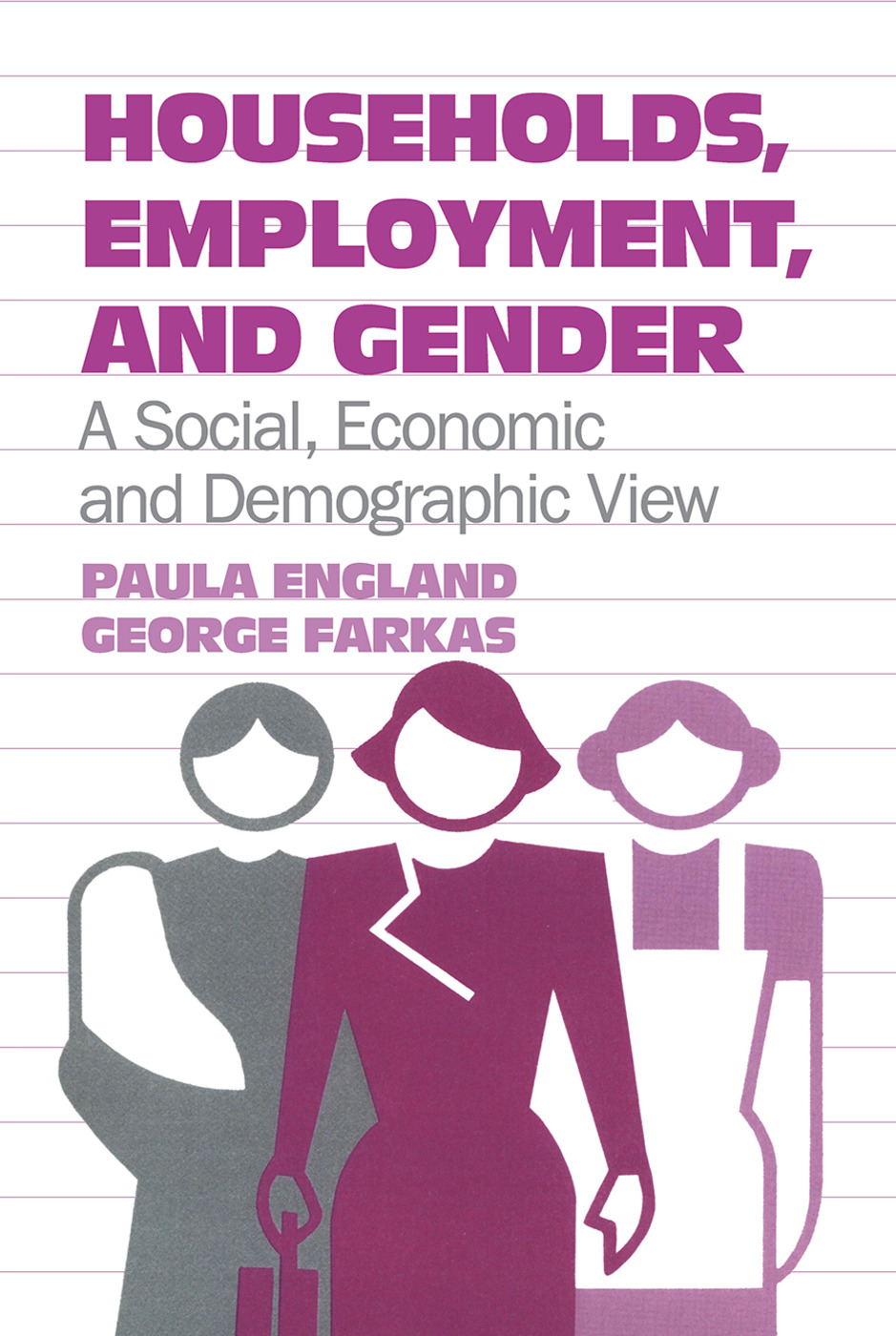 Households, Employment, and Gender: A Social, Economic, and Demographic View, 1st Edition (Paperback) book cover