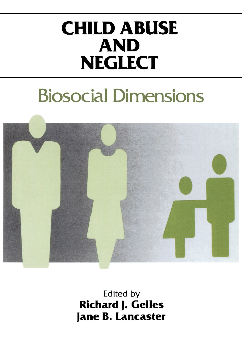 Child Abuse and Neglect: Biosocial Dimensions - Foundations of Human Behavior, 1st Edition (Paperback) book cover