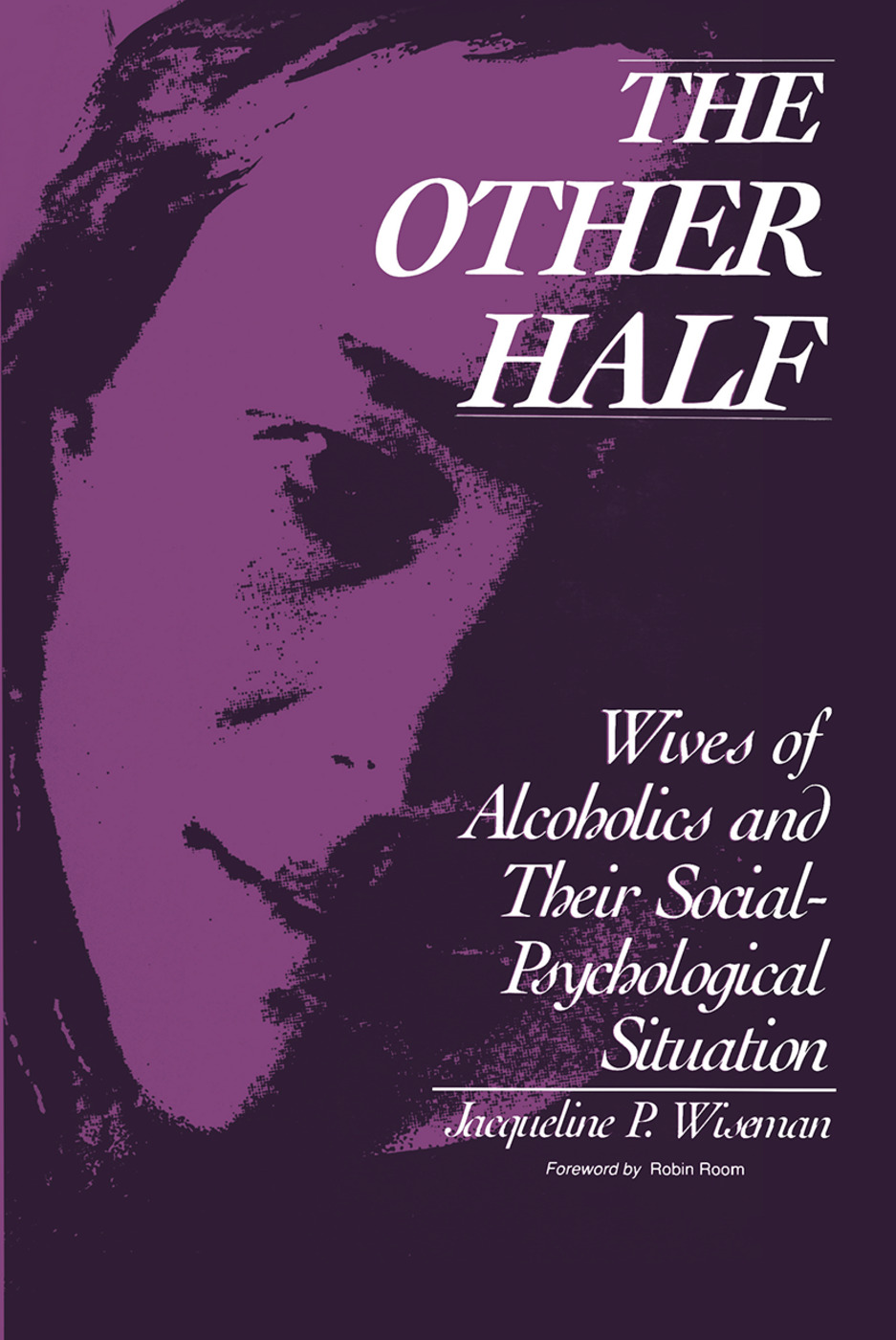 The Other Half: Wives of Alcoholics and Their Social-Psychological Situation, 1st Edition (Paperback) book cover