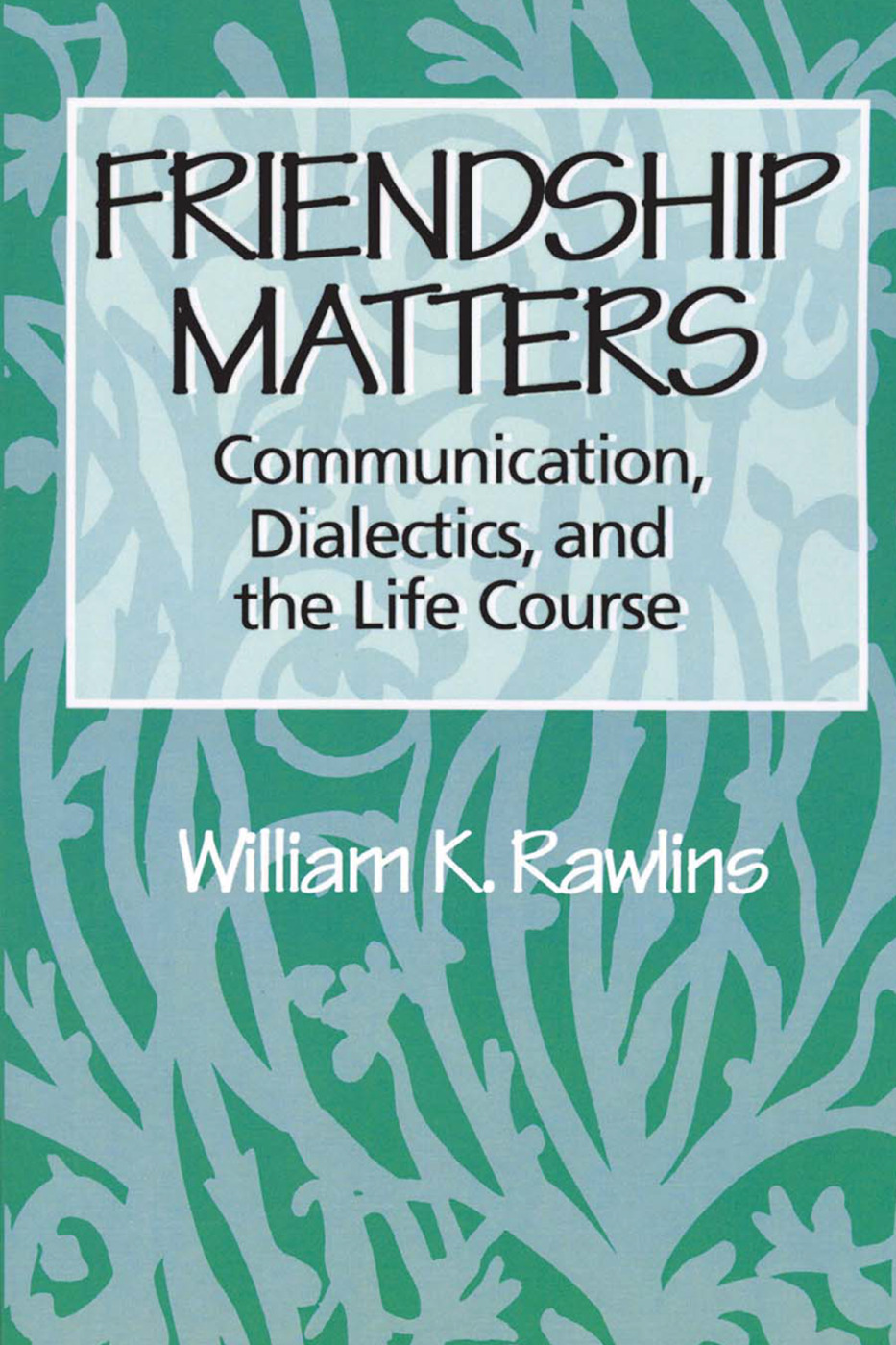 Friendship Matters: 1st Edition (Paperback) book cover