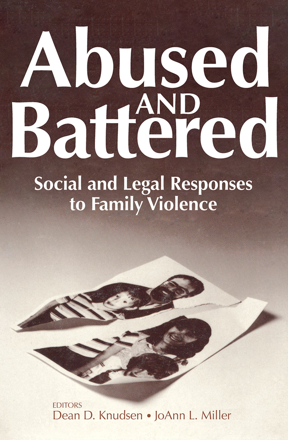Abused and Battered: Social and Legal Responses to Family Violence book cover