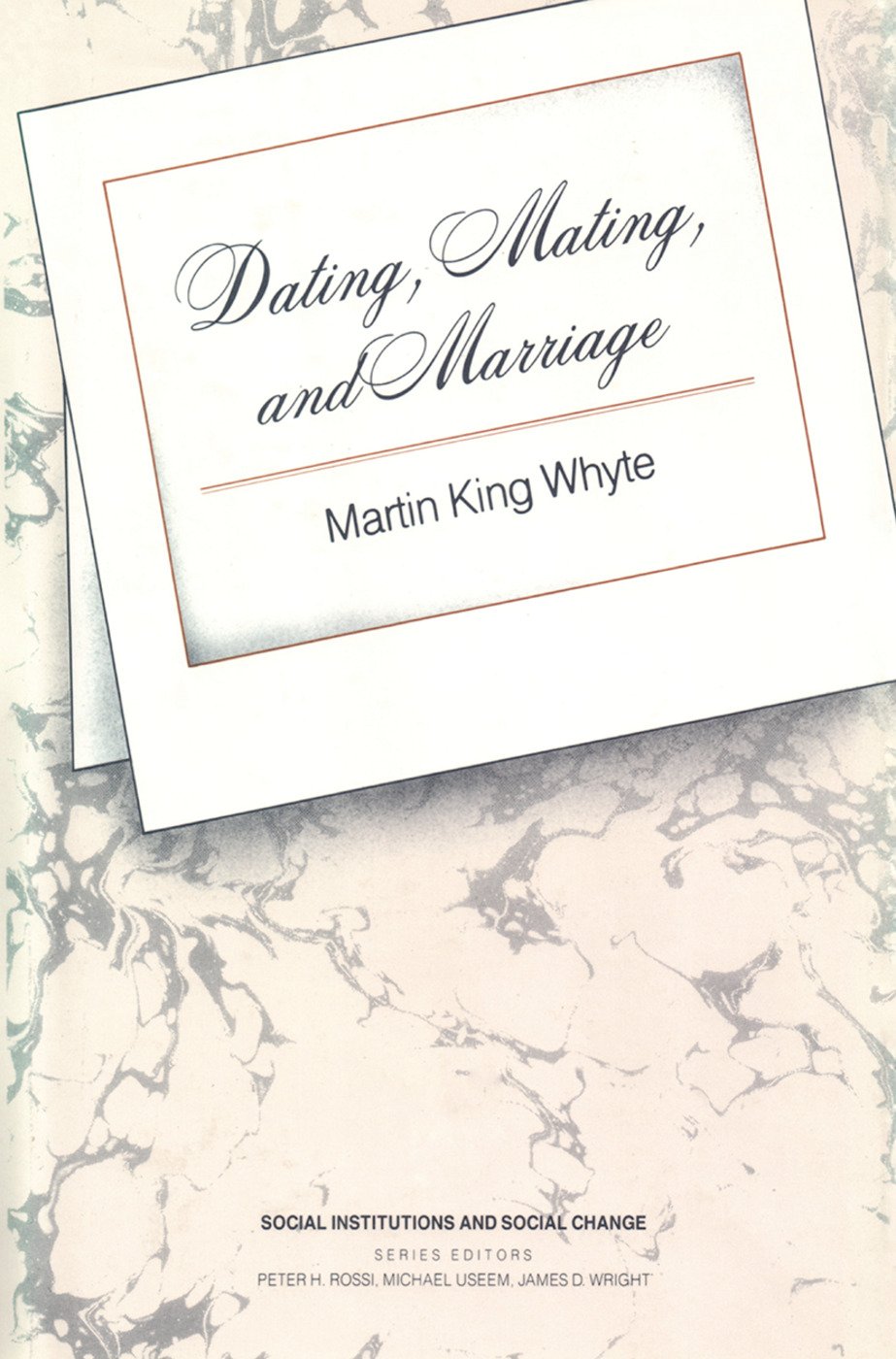 Dating, Mating, and Marriage: 1st Edition (Paperback) book cover