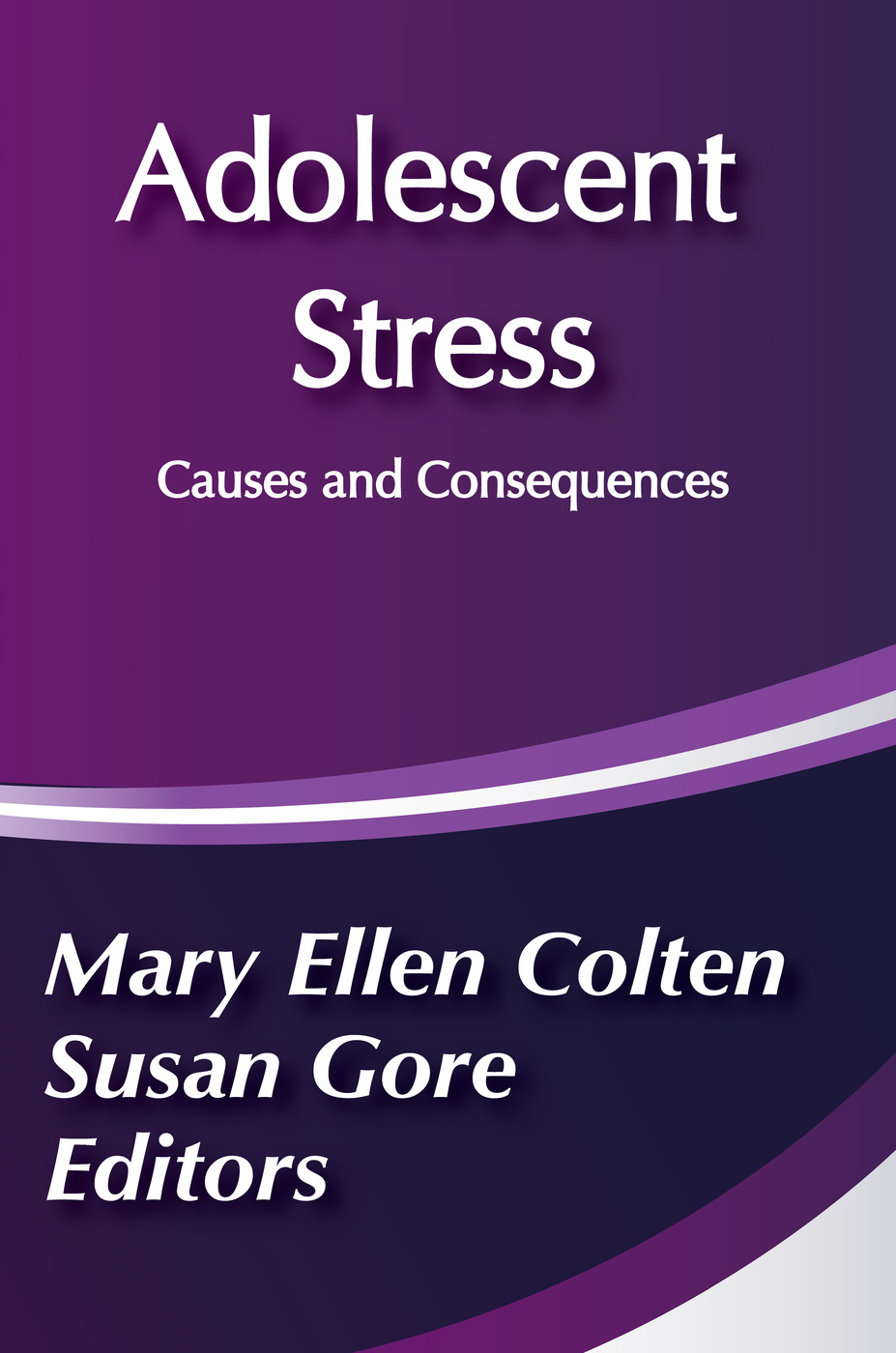Adolescent Stress: Causes and Consequences book cover