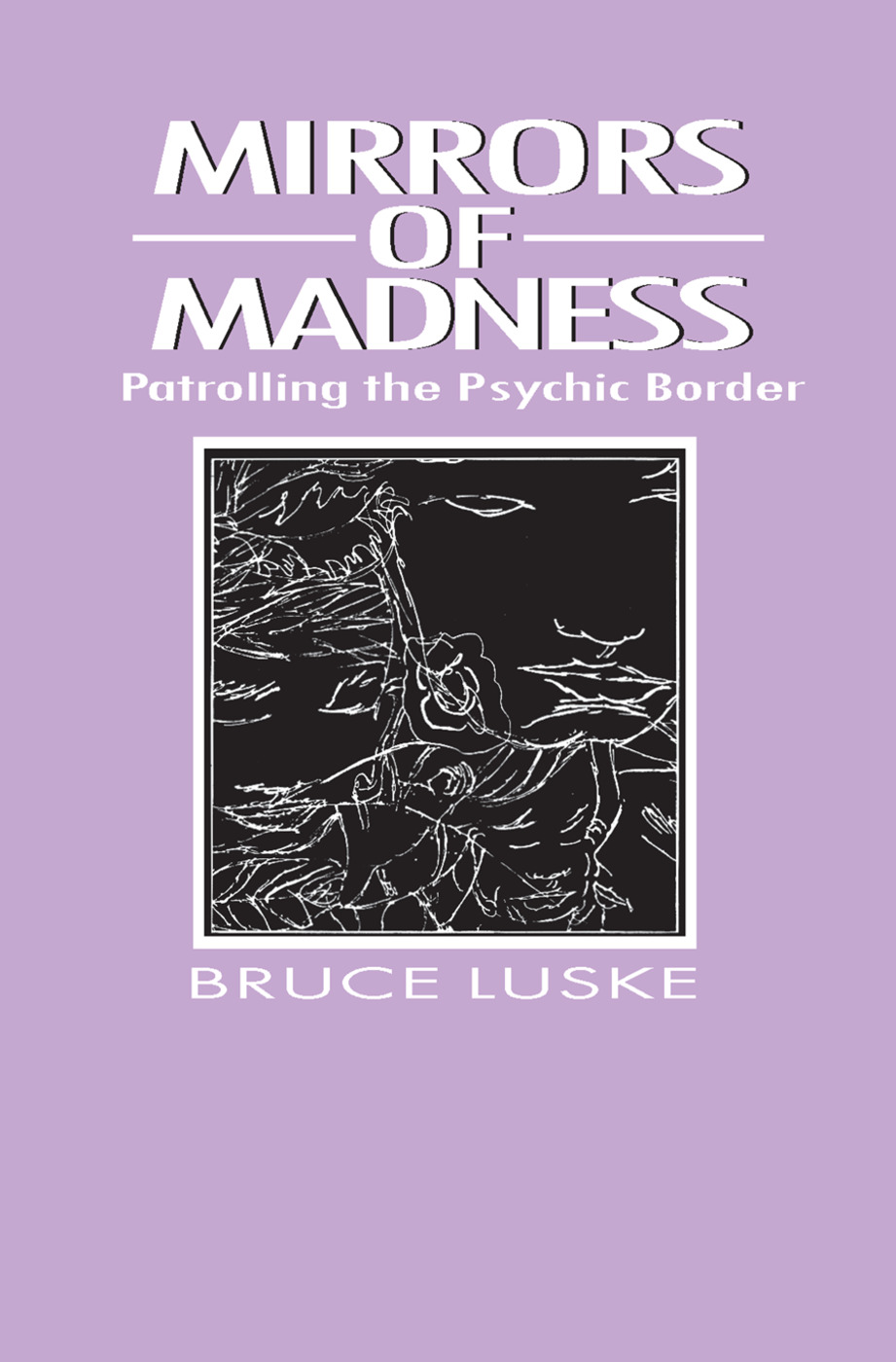 Mirrors of Madness: Patrolling the Psychic Border, 1st Edition (Paperback) book cover