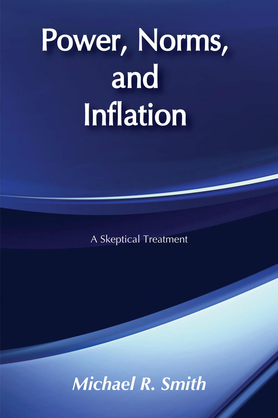 Power, Norms, and Inflation: A Skeptical Treatment, 1st Edition (Paperback) book cover