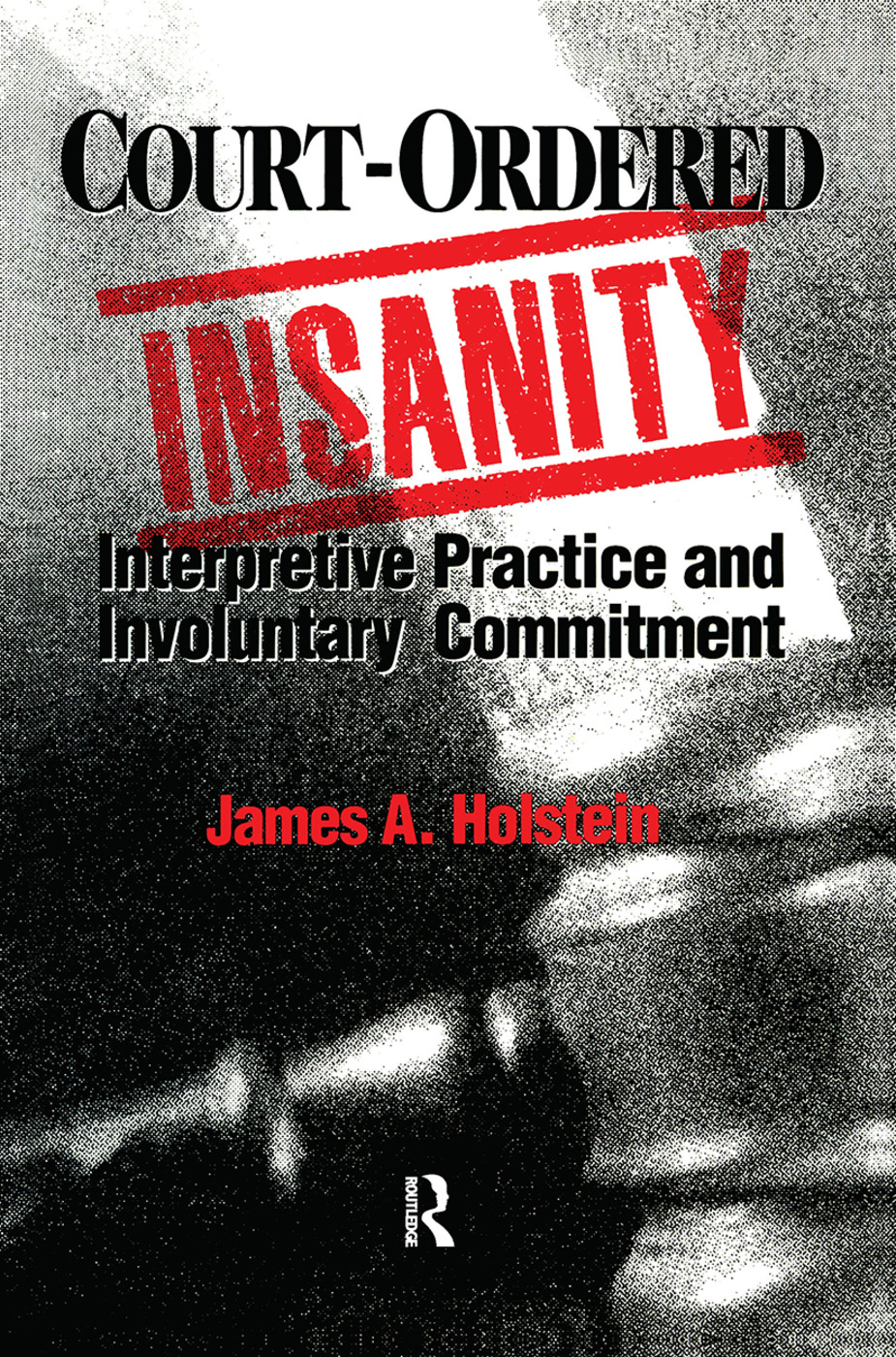 Court-Ordered Insanity: Interpretive Practice and Involuntary Commitment, 1st Edition (Paperback) book cover