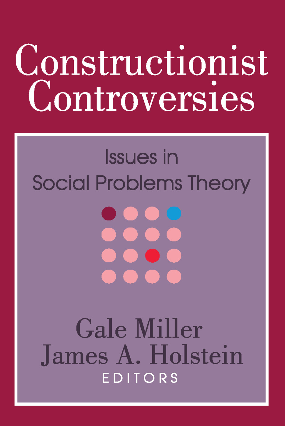 Constructionist Controversies: Issues in Social Problems Theory, 1st Edition (Paperback) book cover