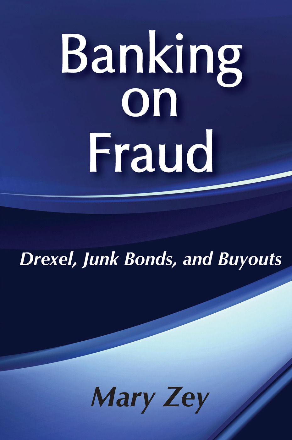 Banking on Fraud: Drexel, Junk Bonds, and Buyouts, 1st Edition (Paperback) book cover