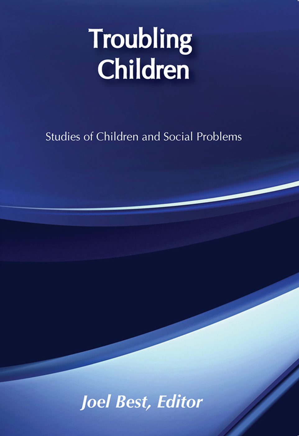 Troubling Children: Studies of Children and Social Problems, 1st Edition (Paperback) book cover