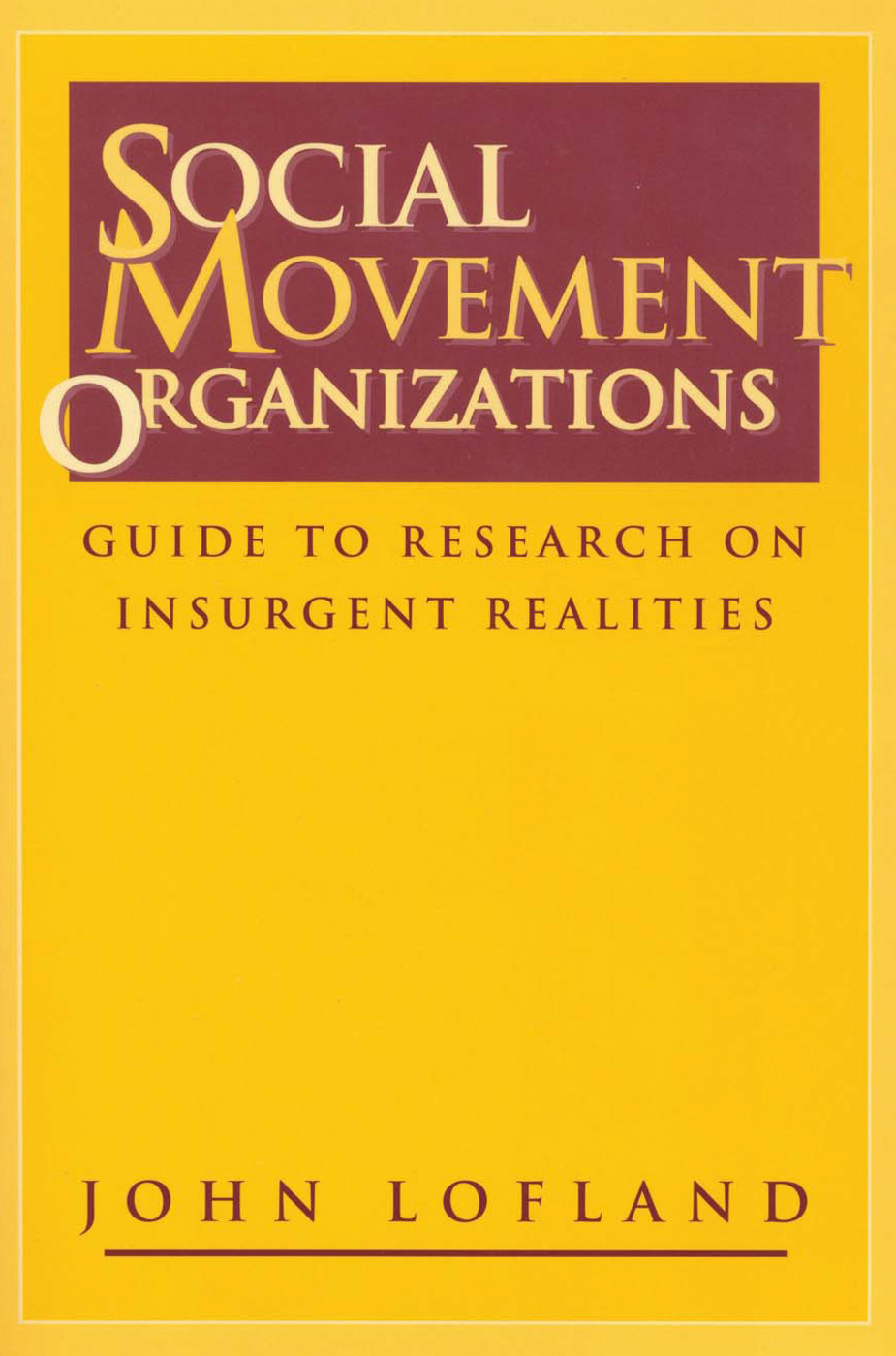 Social Movement Organizations: Guide to Research on Insurgent Realities, 1st Edition (Paperback) book cover