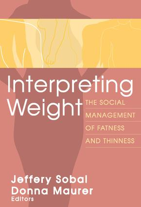 Interpreting Weight: The Social Management of Fatness and Thinness, 1st Edition (Paperback) book cover