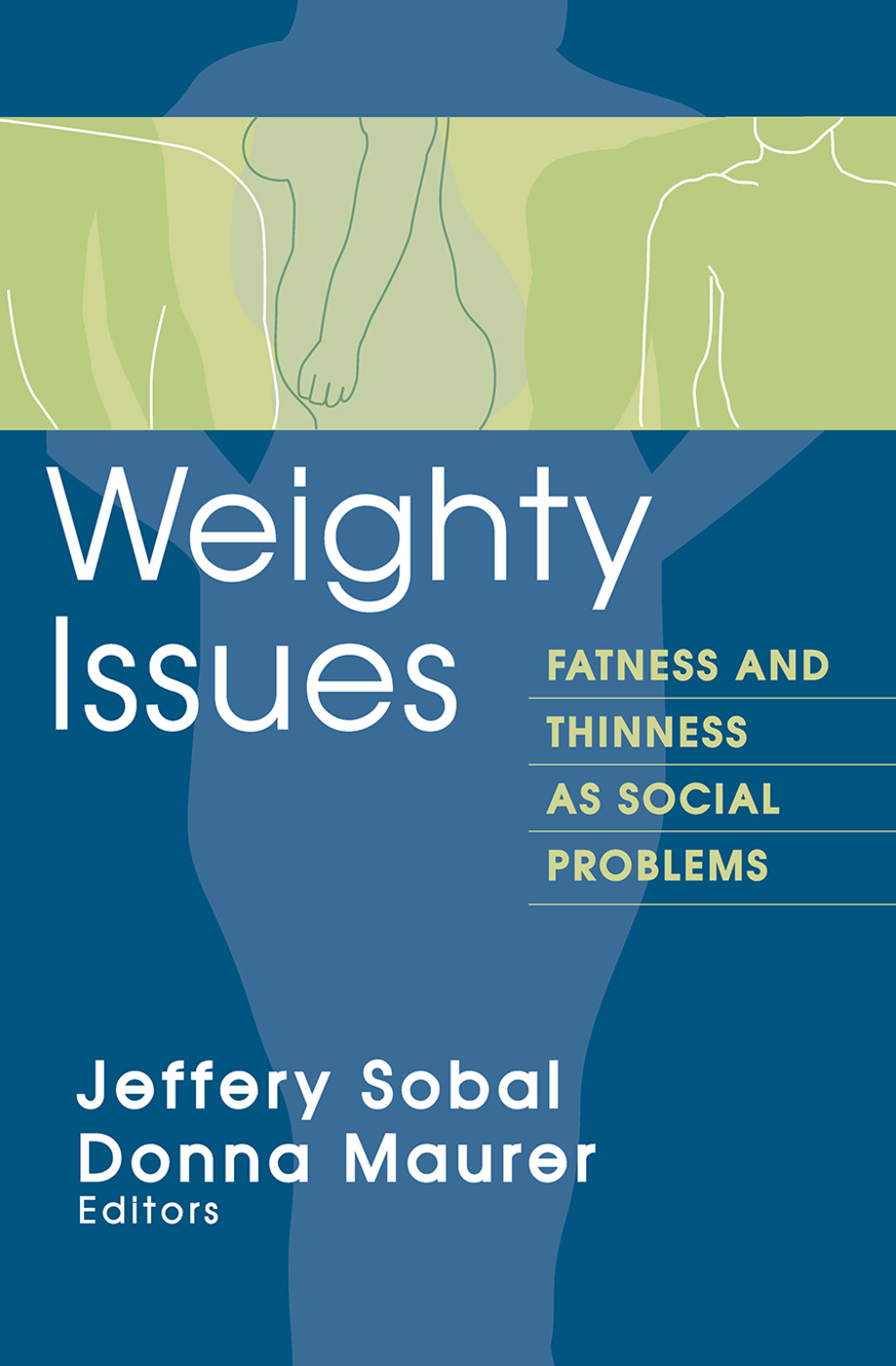 Weighty Issues: Fatness and Thinness as Social Problems, 1st Edition (Paperback) book cover