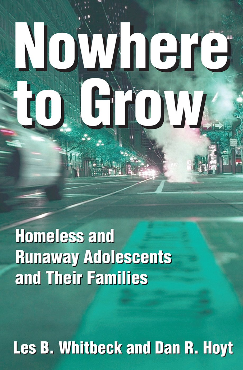Nowhere to Grow: Homeless and Runaway Adolescents and Their Families, 1st Edition (Paperback) book cover