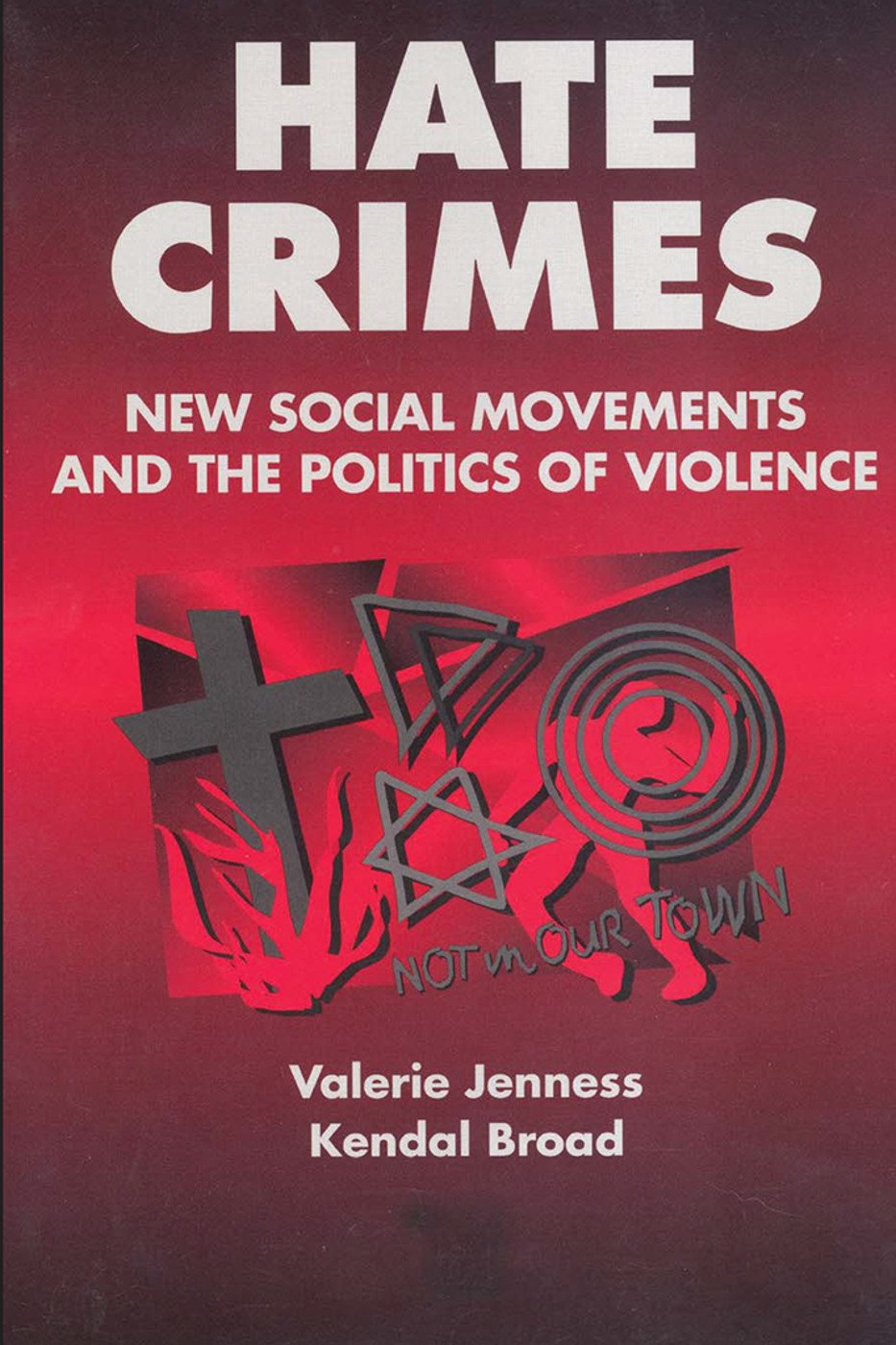 Hate Crimes: New Social Movements and the Politics of Violence, 1st Edition (Paperback) book cover