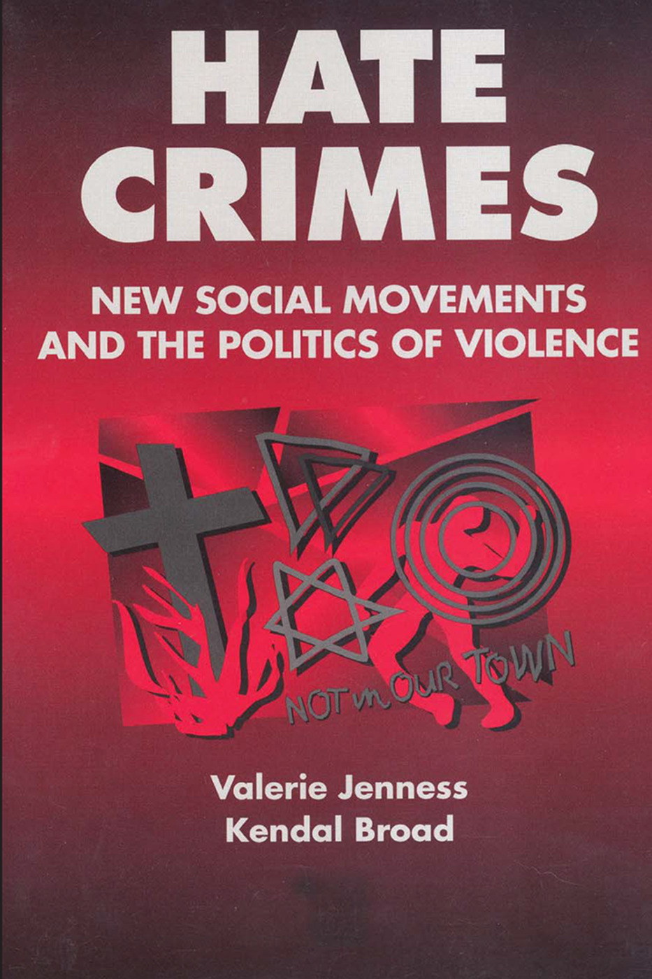 Hate Crimes: New Social Movements and the Politics of Violence book cover