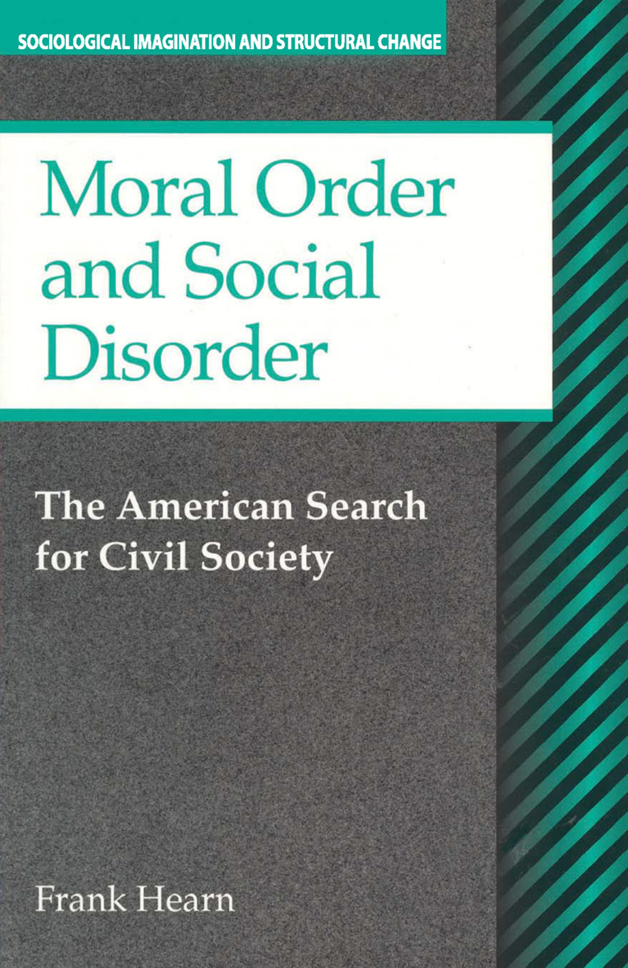 Moral Order and Social Disorder: American Search for Civil Society book cover