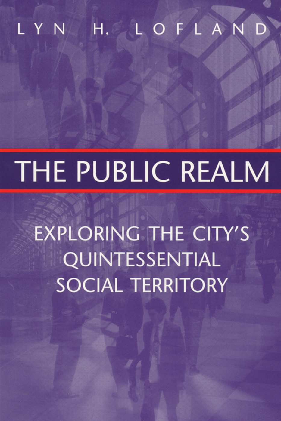 The Public Realm: Exploring the City's Quintessential Social Territory, 1st Edition (Paperback) book cover