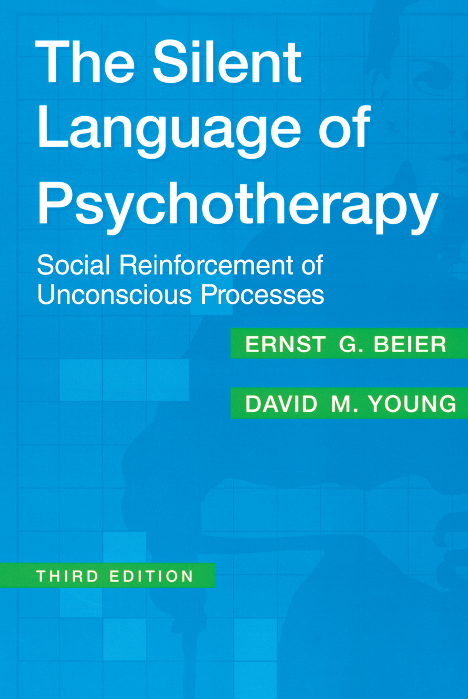 The Silent Language of Psychotherapy: Social Reinforcement of Unconscious Processes, 3rd Edition (Paperback) book cover