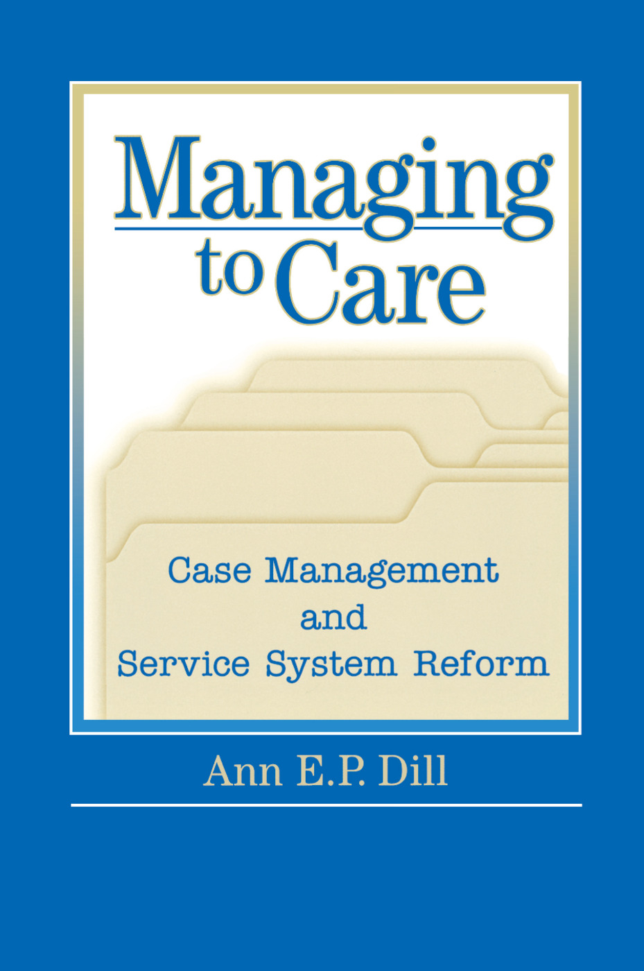 Managing to Care: 1st Edition (Paperback) book cover