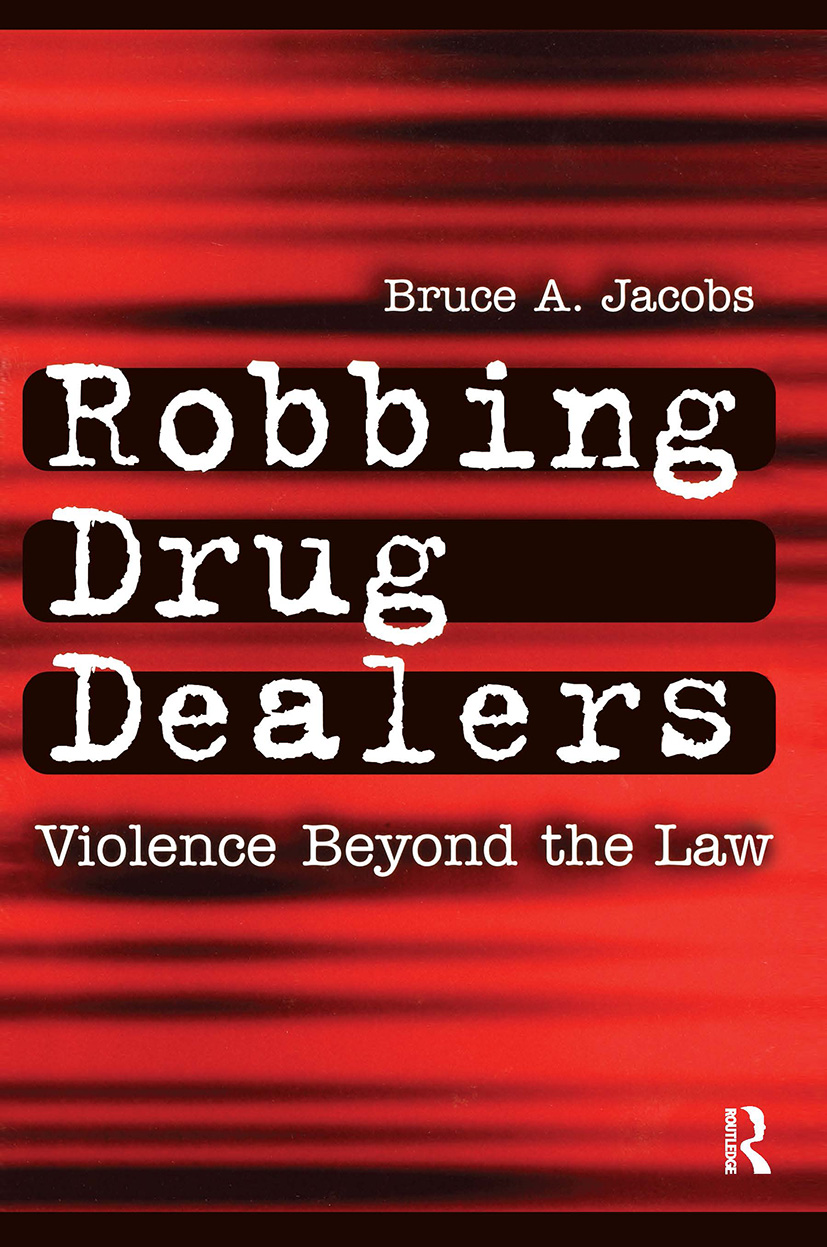 Robbing Drug Dealers: Violence beyond the Law, 1st Edition (Paperback) book cover