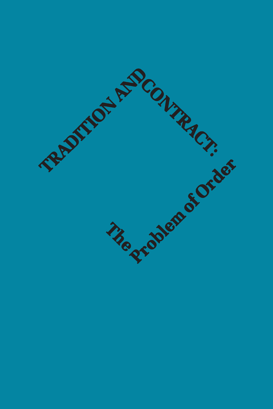 Tradition and Contract: The Problem of Social Order, 1st Edition (Paperback) book cover