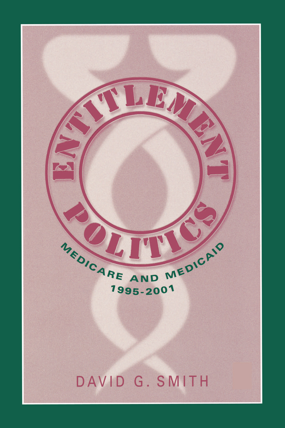 Entitlement Politics: Medicare and Medicaid, 1995-2001, 1st Edition (e-Book) book cover