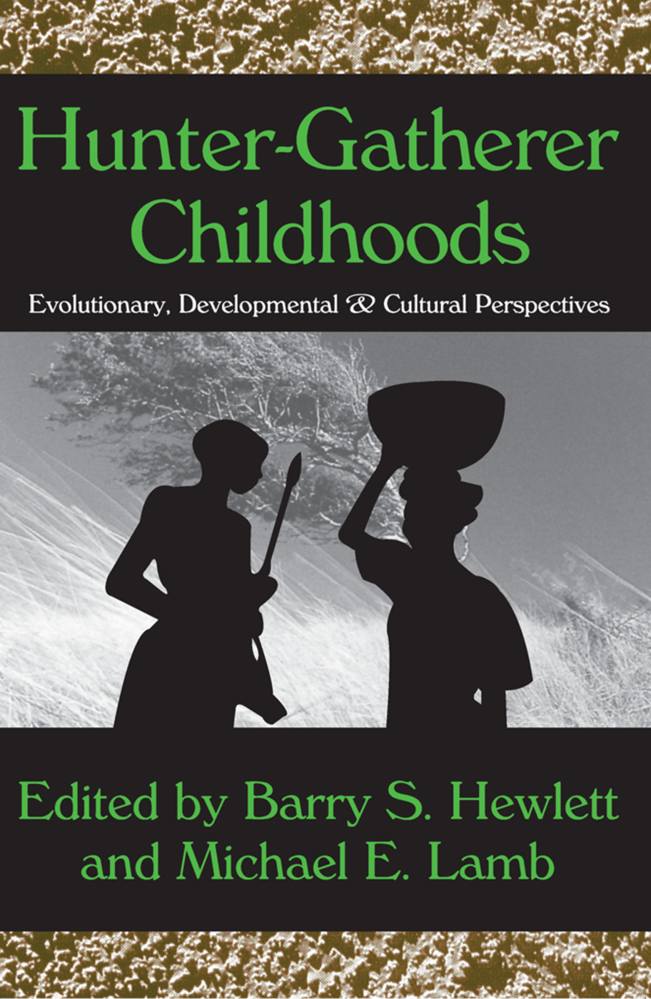 Hunter-gatherer Childhoods: Evolutionary, Developmental, and Cultural Perspectives, 1st Edition (Paperback) book cover