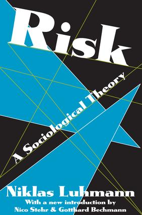 Risk: A Sociological Theory, 1st Edition (Paperback) book cover