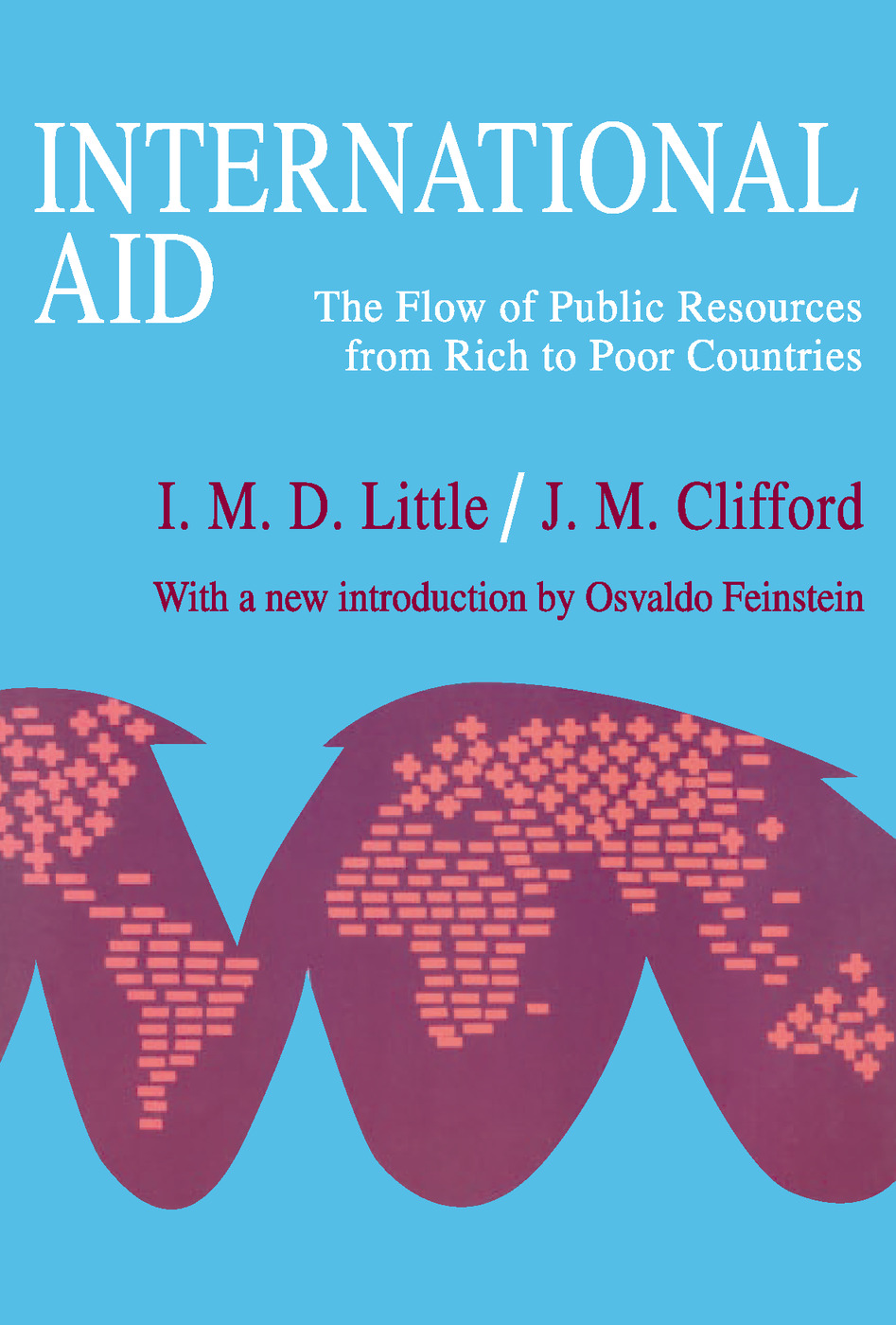 International Aid: The Flow of Public Resources from Rich to Poor Countries, 1st Edition (Paperback) book cover